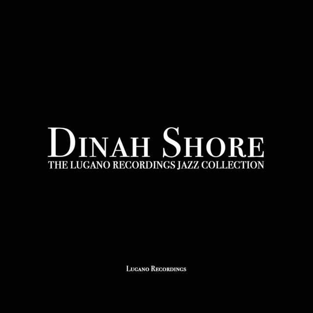 Dinah Shore - The Lugano Recordings Jazz Collection