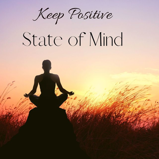Keep Positive State of Mind: Mindfulness Meditation & Relaxation Music