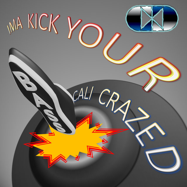 Cover art for album Ima Kick Your Bass by Cali Crazed