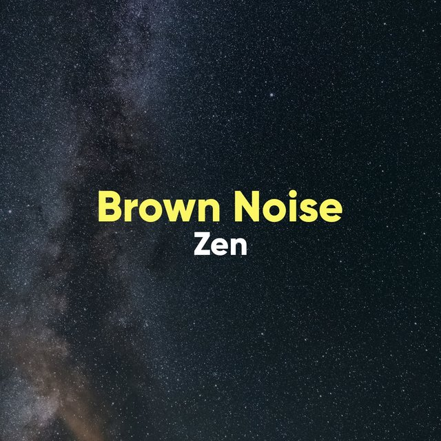 # 1 Album: Brown Noise Zen