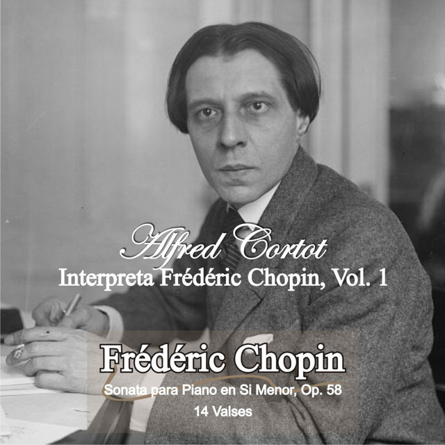Alfred Cortot Plays Frédéric Chopin, Vol. 1