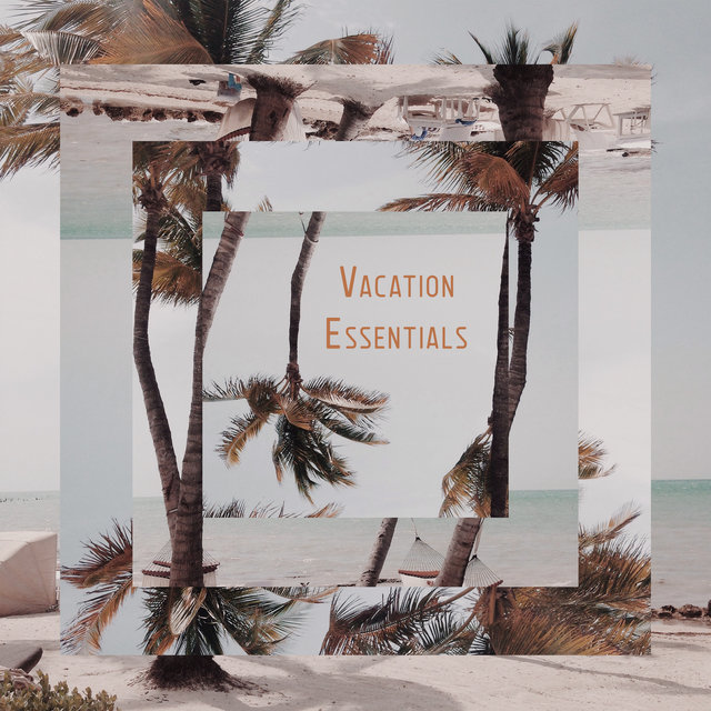 Vacation Essentials – Hot Songs of 2020