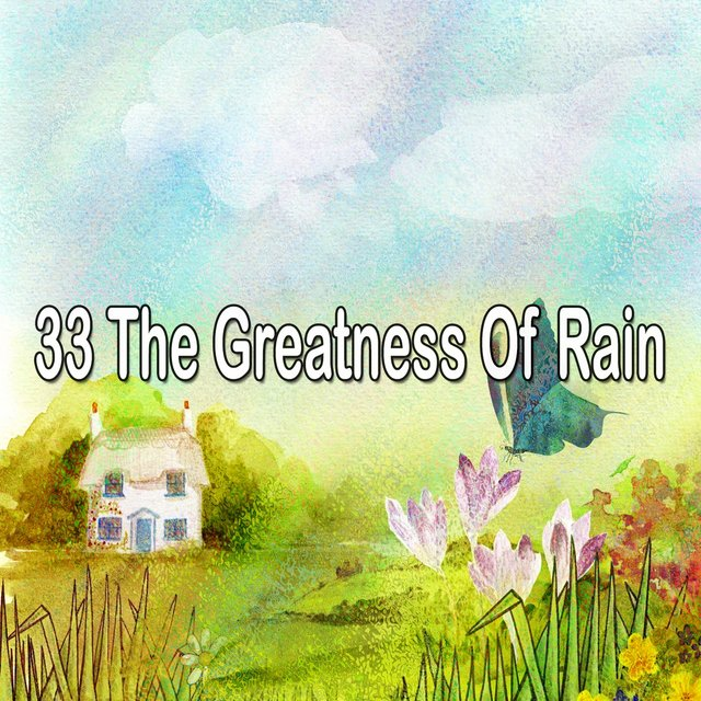 33 The Greatness of Rain