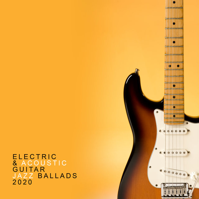 Electric & Acoustic Guitar Jazz Ballads 2020