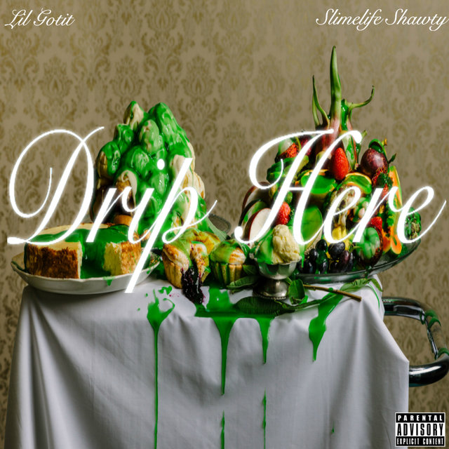 Drip Here (feat. Slimelife Shawty)