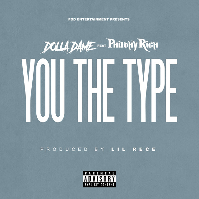 You The Type (feat. Philthy Rich)