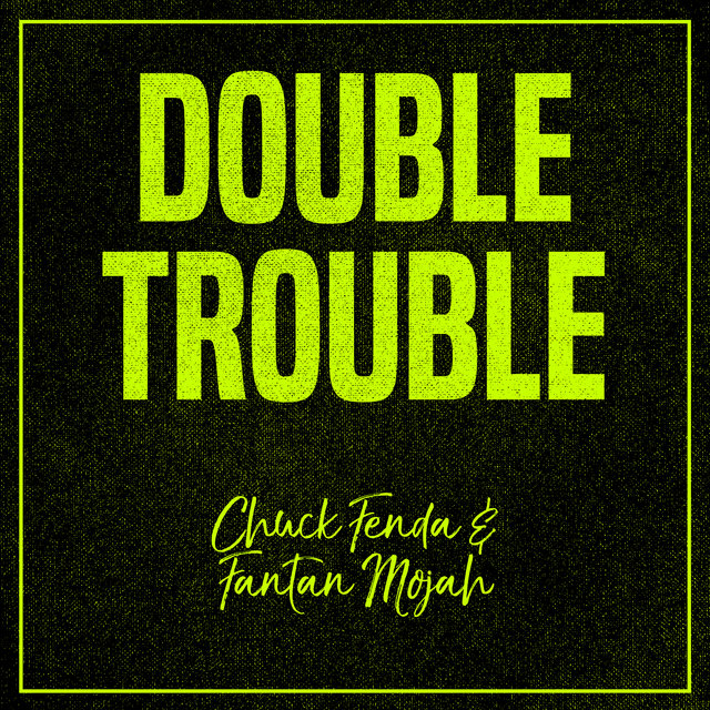 Double Trouble: Chuck Fenda and Fantan Mojah