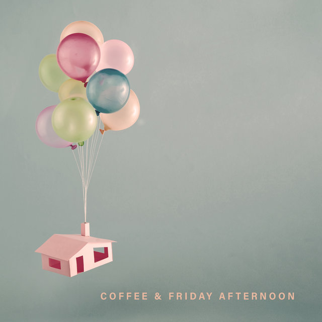 Coffee & Friday Afternoon - Enjoy the End of the Week Listening to This Cheerful Jazz and Drinking Your Favorite Hot Coffee, Relaxation Time, Deep Rest, Total Comfort
