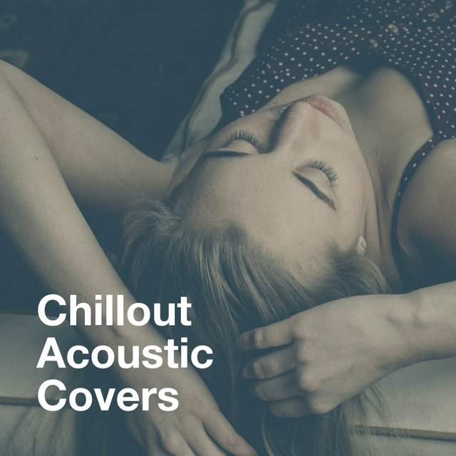 Chillout Acoustic Covers