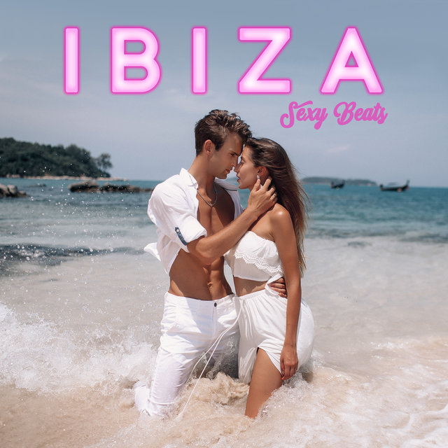 Ibiza Sexy Beats - The Hottest Music for Adults from Baleareic Islands