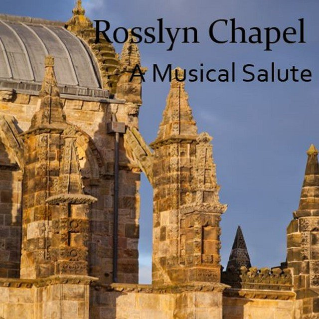 Rosslyn Chapel: A Musical Salute