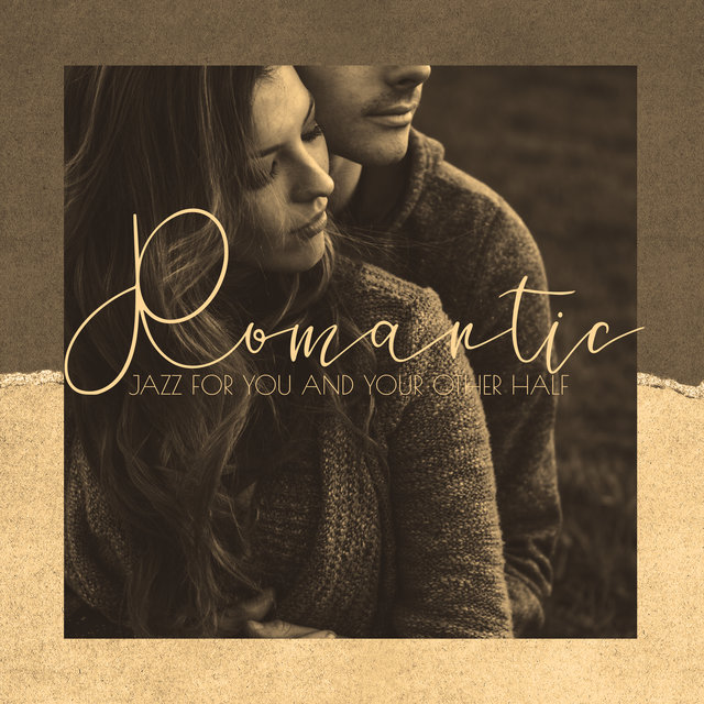 Romantic Jazz for You and Your Other Half - Love Song, Passionate Kiss, Woman in Love