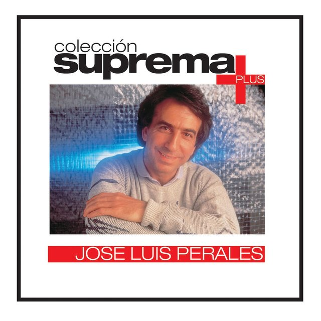Coleccion Suprema Plus: Jose Luis Perales