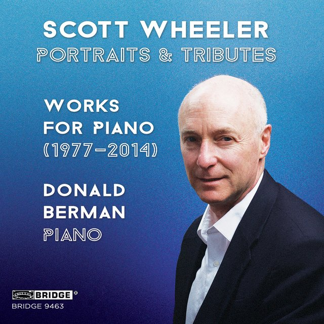 Scott Wheeler: Portraits & Tributes