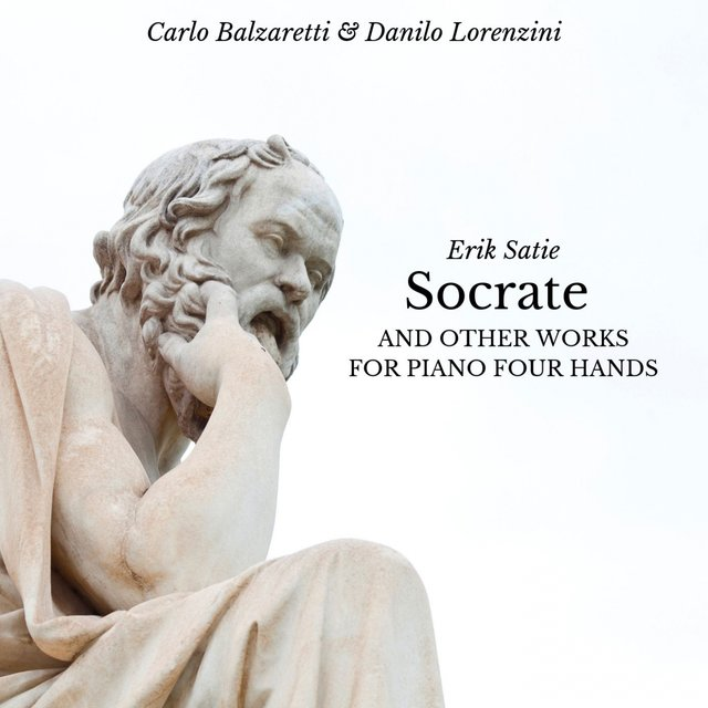 Socrate, and Other Works for Piano Four Hands