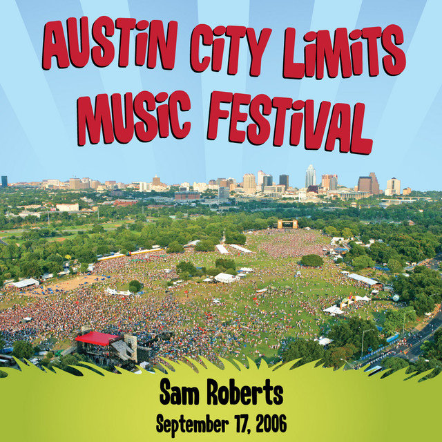 Live at Austin City Limits Music Festival 2006: Sam Roberts