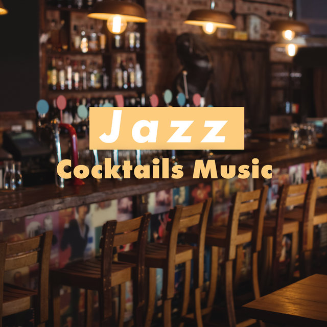 Jazz Cocktails Music – Instrumental Melodies for Restaurants, Bars and Pubs