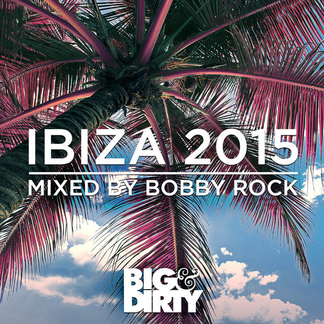 Big and Dirty Ibiza 2015