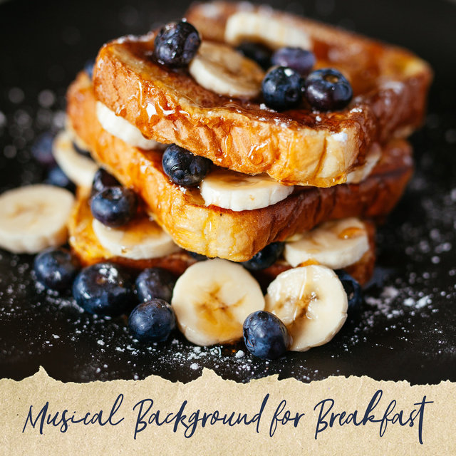 Musical Background for Breakfast: Instrumental Jazz Songs for Morning Meal and Coffee