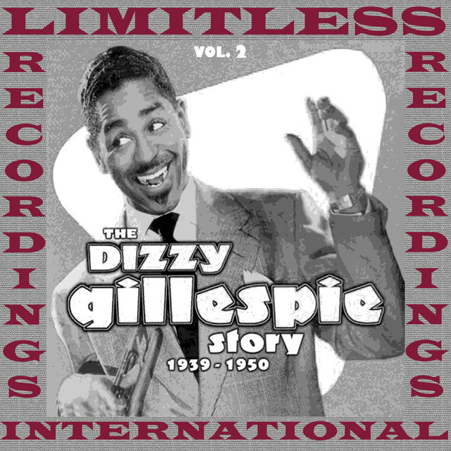 The Dizzy Gillespie Story 1939-1950, Vol. 2