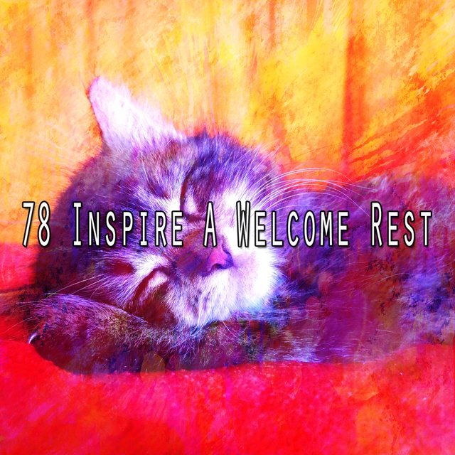 78 Inspire a Welcome Rest