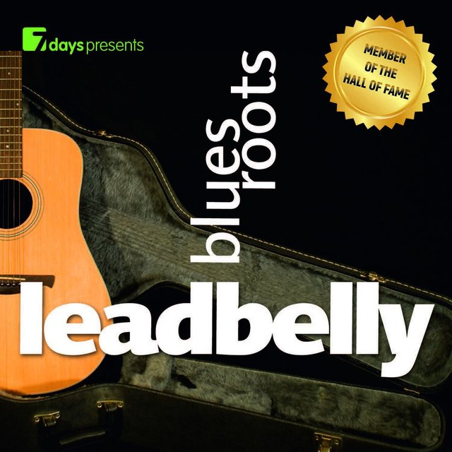 7 days Presents: Leadbelly - Blues Roots