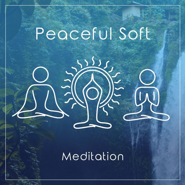 #Peaceful Soft Meditation