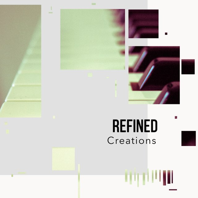# Refined Creations