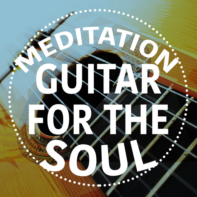 Meditation: Guitar for the Soul