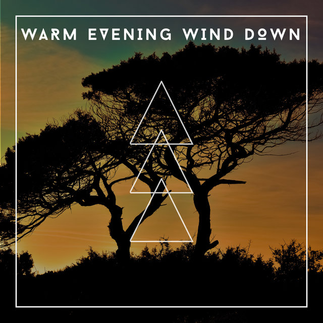 Warm Evening Wind Down - No Stress Relaxation Soundtrack