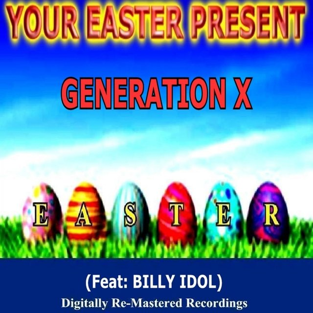 Your Easter Present - Generation X