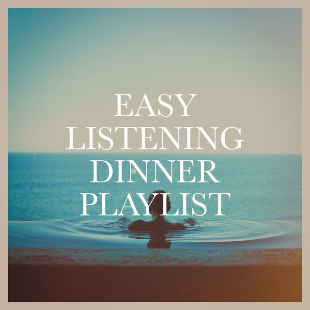 Easy Listening Dinner Playlist