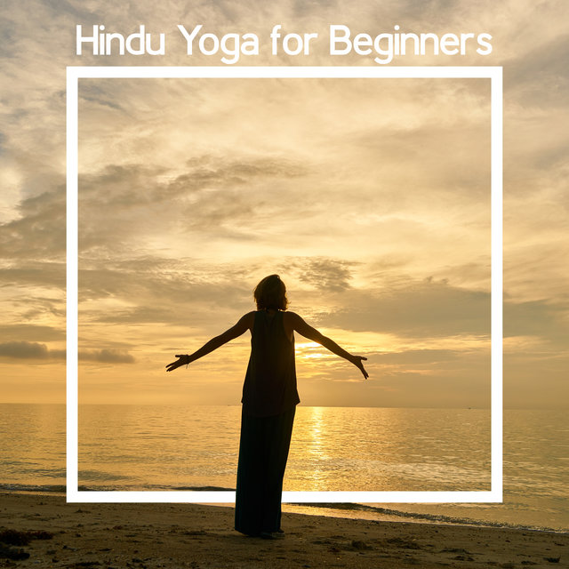 Hindu Yoga for Beginners: 15 Songs for Basic Yoga Poses (Asanas)
