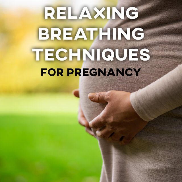 Relaxing Breathing Techniques for Pregnancy