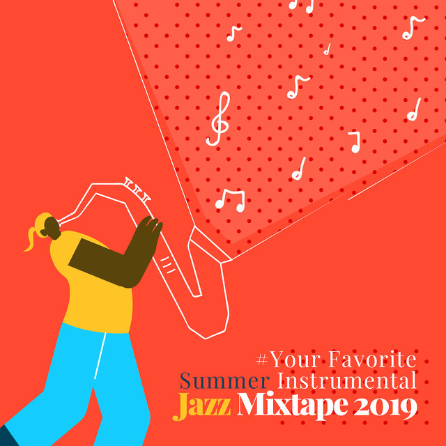 #Your Favorite Summer Instrumental Jazz Mixtape 2019