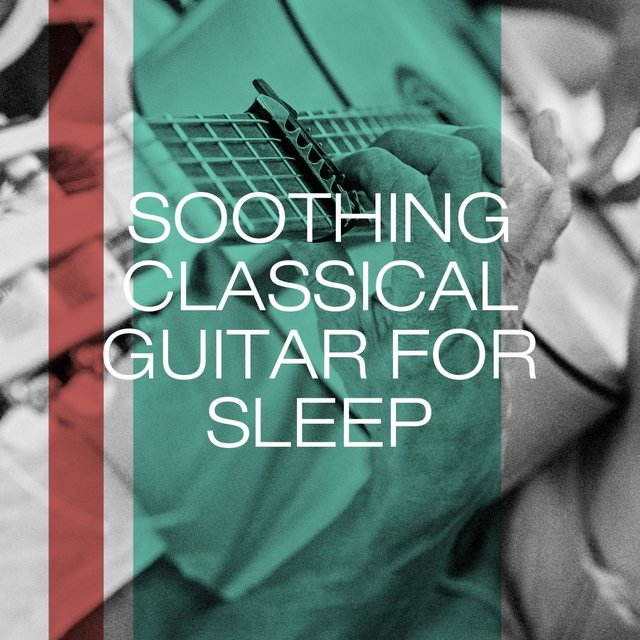 Soothing Classical Guitar for Sleep