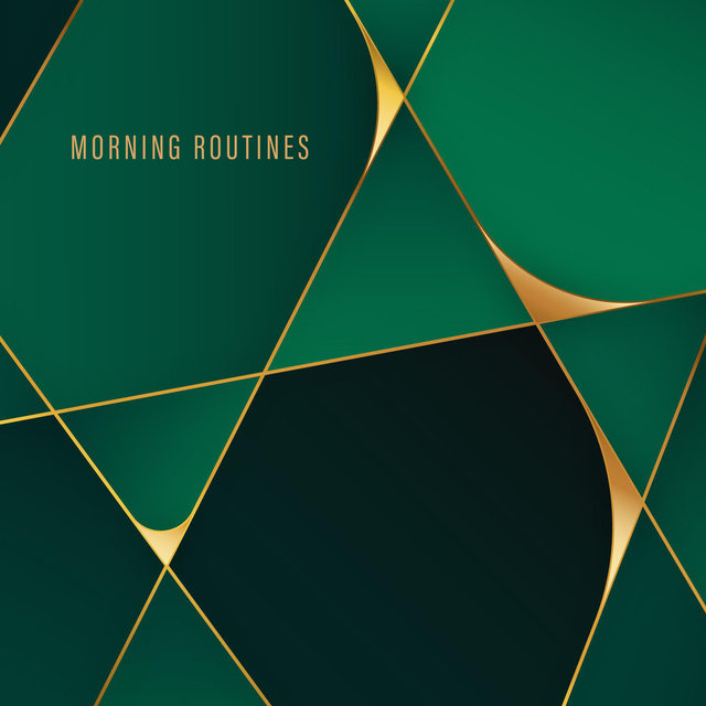 Morning Routines - Inspiring Jazz Collection for Everyday Activities: Breakfast, Work, Coffee Break, Rest