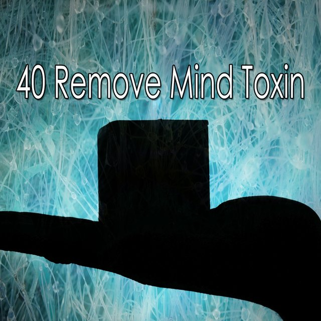 40 Remove Mind Toxin