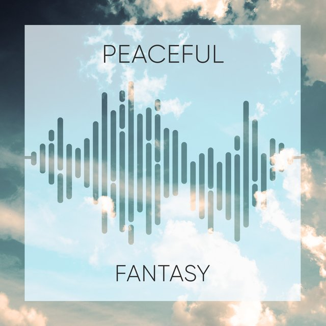 # Peaceful Fantasy
