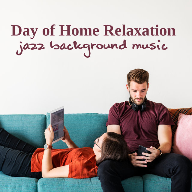 Day of Home Relaxation: Jazz Background Music