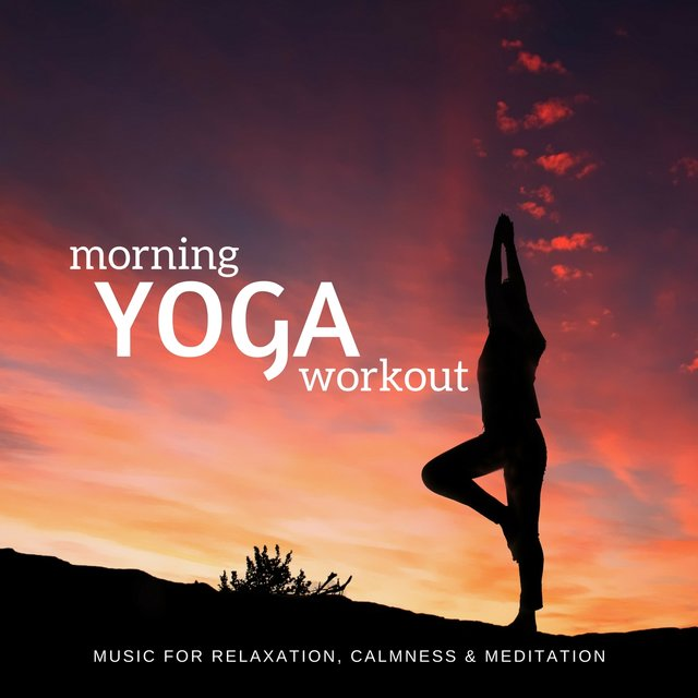 Morning Yoga Workout (Music For Relaxation, Calmness & Meditation)