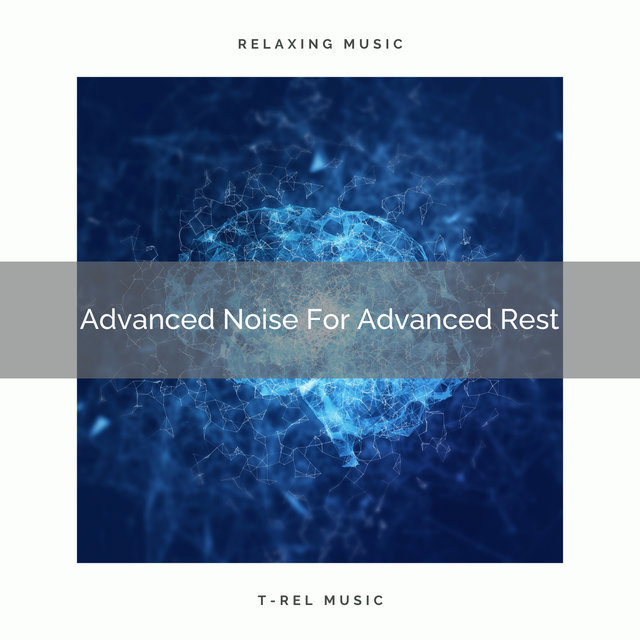 Advanced Noise For Advanced Rest