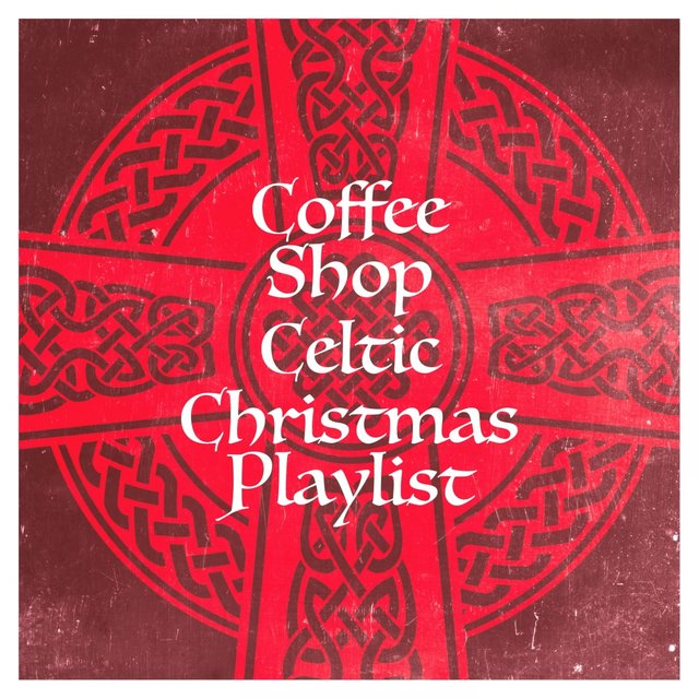Coffee Shop Celtic Christmas Playlist