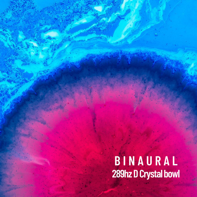 Binaural: Binaural: 289hz D Crystal bowl
