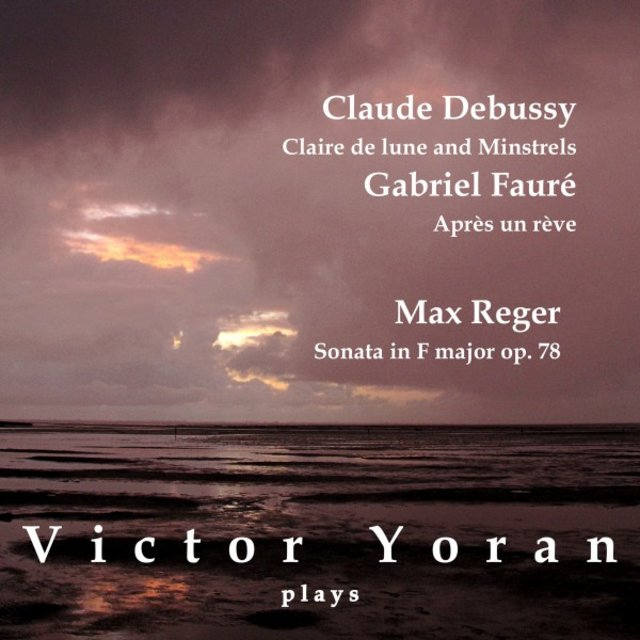 Victor Yoran Plays Debussy, Fauré and Reger