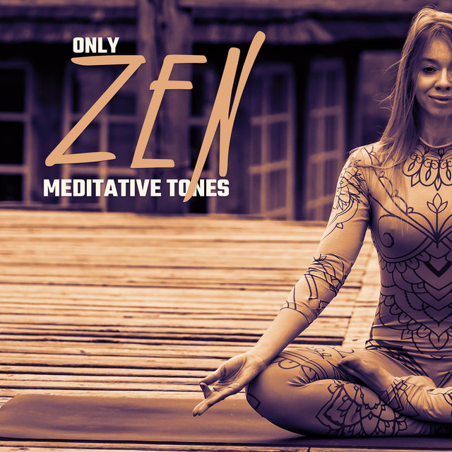 Only Zen Meditative Tones – Meditation Music Zone 2020