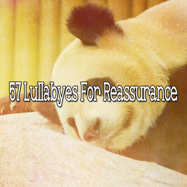 57 Lullabyes for Reassurance