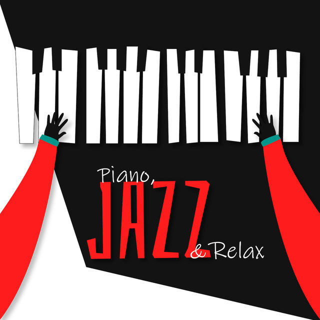 Piano, Jazz & Relax: Instrumental Music for Rest, Restaurant, Sleep, Relief Music, Jazz After Work