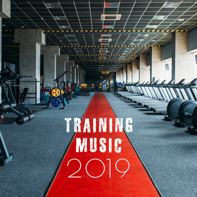 Training Music 2019: Good Beats for Gym, Fitness, Running, Reduce Stress, Chill Out 2019