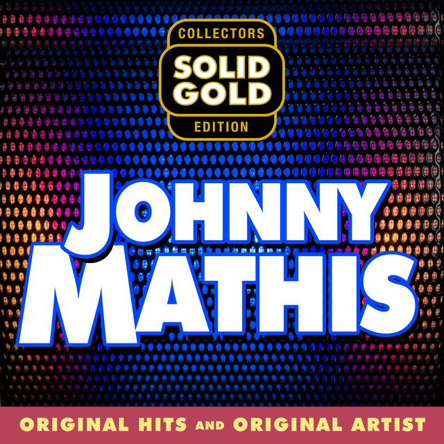 Solid Gold Johhny Mathis